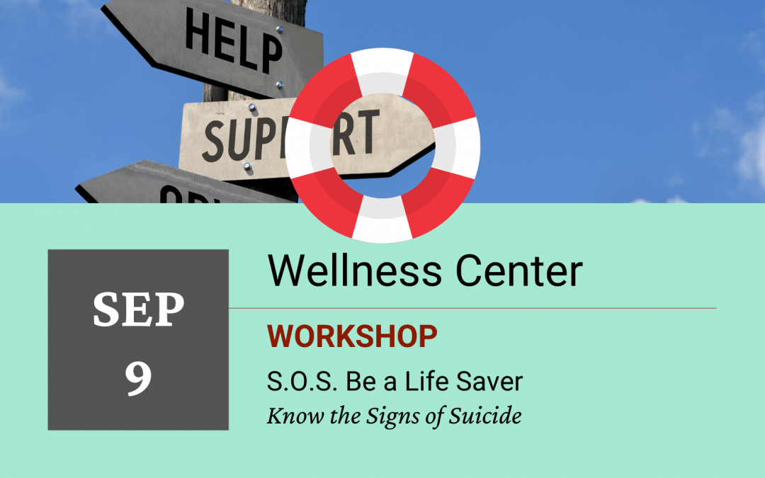 S.O.S. Be a Lifesaver Workshop: Know the Signs Of Suicide